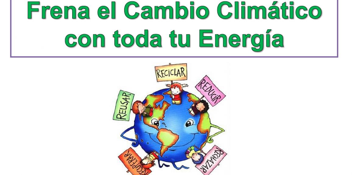 Frena el cambio climático con toda tu energía